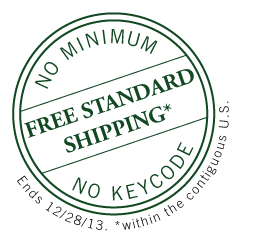 Free Standard Shipping on all orders! No minimum. No keycode. Expires 12/18/13.